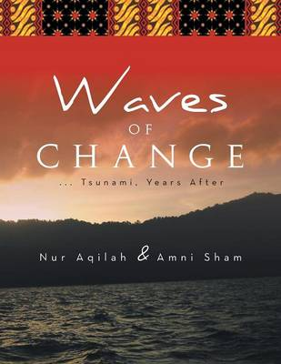 Waves of Change: . . .Tsunami, Years After (Paperback)