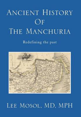 Ancient History of the Manchuria: Redefining the Past (Hardback)