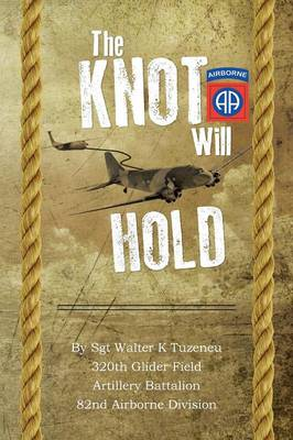 The Knot Will Hold: For the 320th (Paperback)