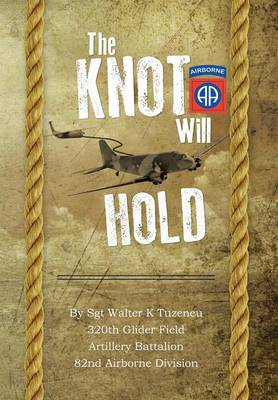 The Knot Will Hold: For the 320th (Hardback)