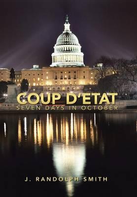 Coup D'Etat: Seven Days in October (Hardback)