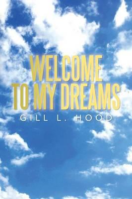 Welcome to My Dreams: Welcome to My Dreams (Paperback)