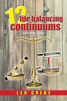 12 Life Balancing Continuums: Self-Help Tools (Paperback)