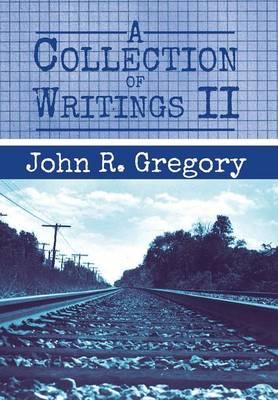 A Collection of Writings II (Hardback)