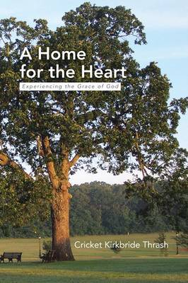 A Home for the Heart: Experiencing the Grace of God (Paperback)