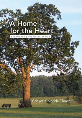 A Home for the Heart: Experiencing the Grace of God (Hardback)
