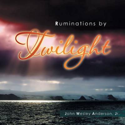 Ruminations by Twilight (Paperback)