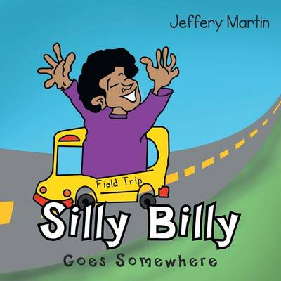 Silly Billy Goes Somewhere (Paperback)