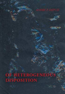 Of Heterogeneous Disposition (Hardback)