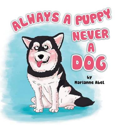 Always a Puppy Never a Dog (Paperback)
