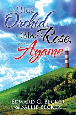 The Blue Orchid, the Black Rose, and the Ayame (Paperback)