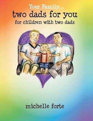 Two Dads for You: For Children with Two Dads (Paperback)
