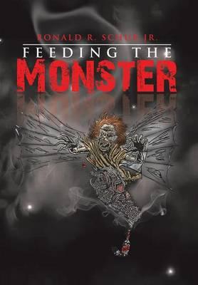 Feeding the Monster (Hardback)