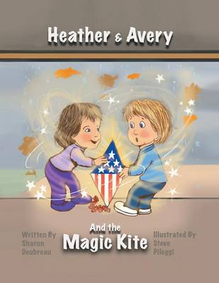 Heather & Avery and the Magic Kite (Paperback)