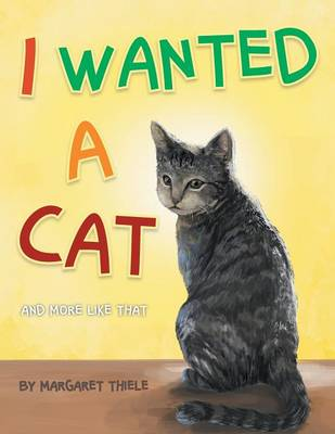 I Wanted a Cat: And More Like That (Paperback)