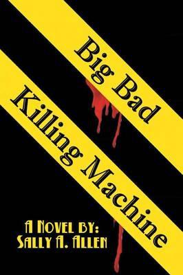 Big Bad Killing Machine (Paperback)