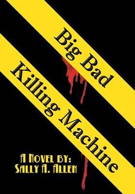 Big Bad Killing Machine (Hardback)
