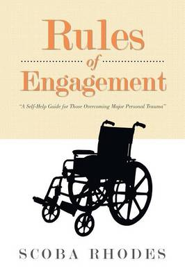 Rules of Engagement: A Self-Help Guide for Those Overcoming Major Personal Trauma (Paperback)