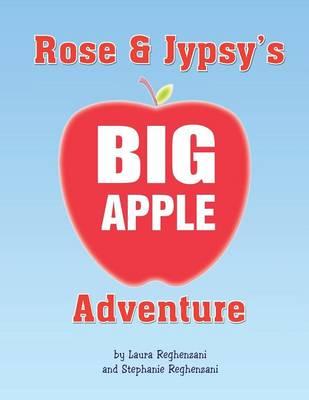 Rose and Jypsy's Big Apple Adventure (Paperback)