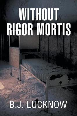 Without Rigor Mortis (Paperback)