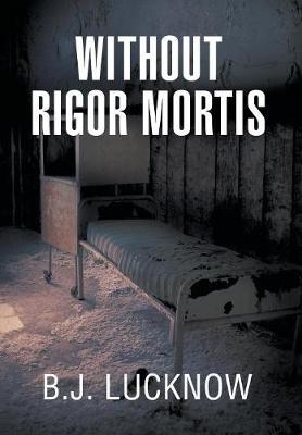 Without Rigor Mortis (Hardback)