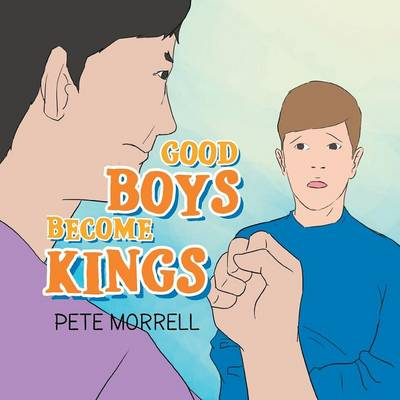 Good Boys Become Kings (Paperback)