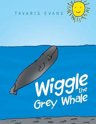 Wiggle the Grey Whale (Paperback)