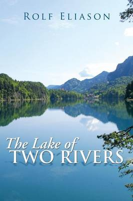 The Lake of Two Rivers (Paperback)