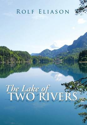 The Lake of Two Rivers (Hardback)