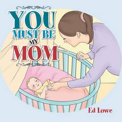 You Must Be My Mom (Paperback)