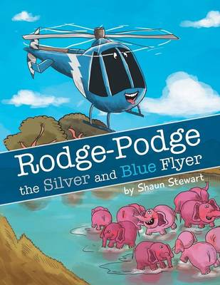 Rodge-Podge the Silver and Blue Flyer (Paperback)
