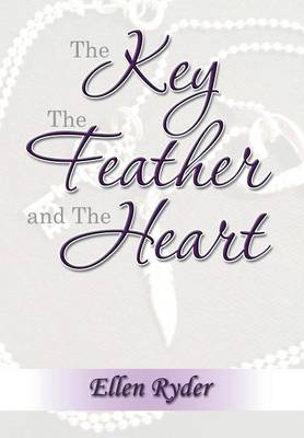 The Key, the Feather and the Heart (Hardback)