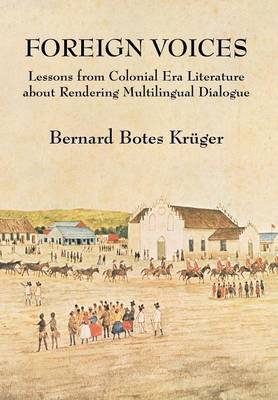 Foreign Voices: Lessons from Colonial Era Literature about Rendering Multilingual Dialogue (Hardback)