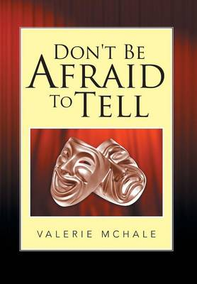 Don't Be Afraid to Tell (Hardback)