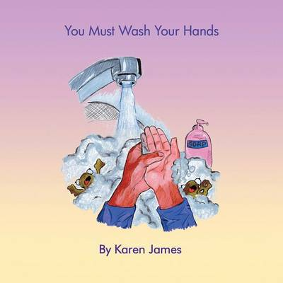 You Must Wash Your Hands (Paperback)