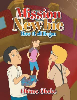 Mission Newbie: How It All Began (Paperback)