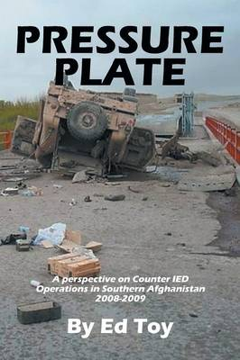 Pressure Plate: A Perspective on Counter Ied Operations in Southern Afghanistan 2008-2009 (Paperback)