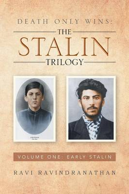 Death Only Wins: The Stalin Trilogy: Volume One: Early Stalin (Paperback)