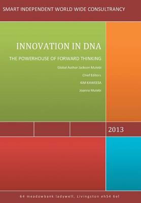 Innovation in DNA: The Powerhouse of Forward Thinking (Hardback)