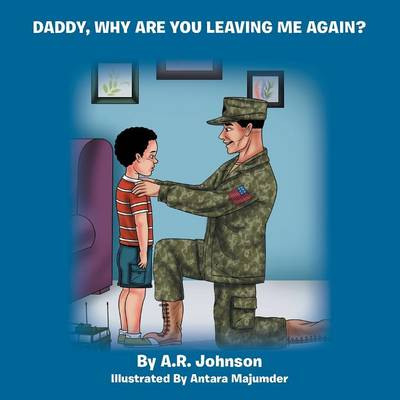 Daddy, Why Are You Leaving Me Again? (Paperback)
