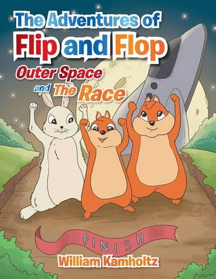 The Adventures of Flip and Flop: Outer Space and the Race (Paperback)