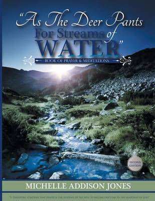 As the Deer Pants for Stream of Water: Book of Prayer and Meditations - 2nd Edition (Paperback)