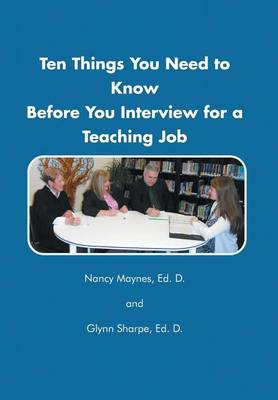 Ten Things You Need to Know Before You Interview for a Teaching Job (Hardback)