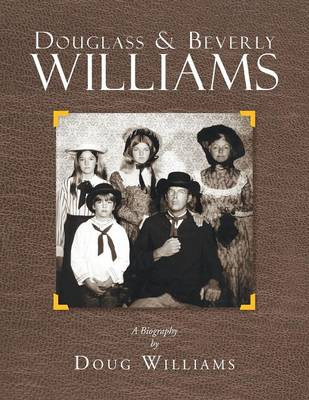 Douglass & Beverly Williams: A Biography (Paperback)