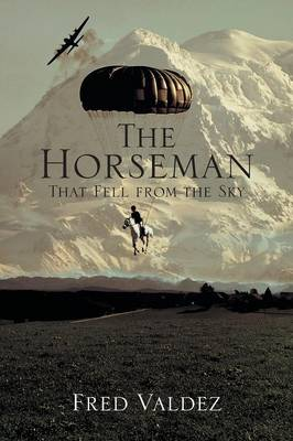The Horseman That Fell from the Sky (Paperback)