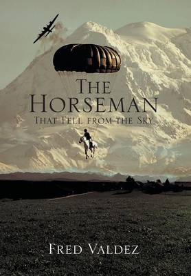 The Horseman That Fell from the Sky (Hardback)