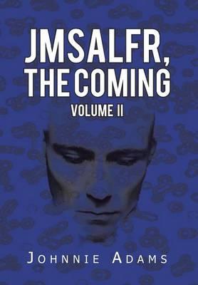Jmsalfr, the Coming Volume II (Hardback)