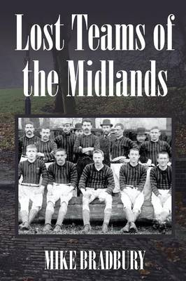 Lost Teams of the Midlands (Paperback)