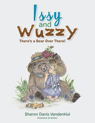 Issy and Wuzzy: There's a Bear Over There! (Paperback)