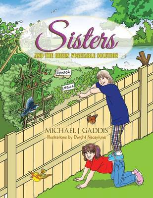 Sisters and the Green Vegetable Solution (Paperback)